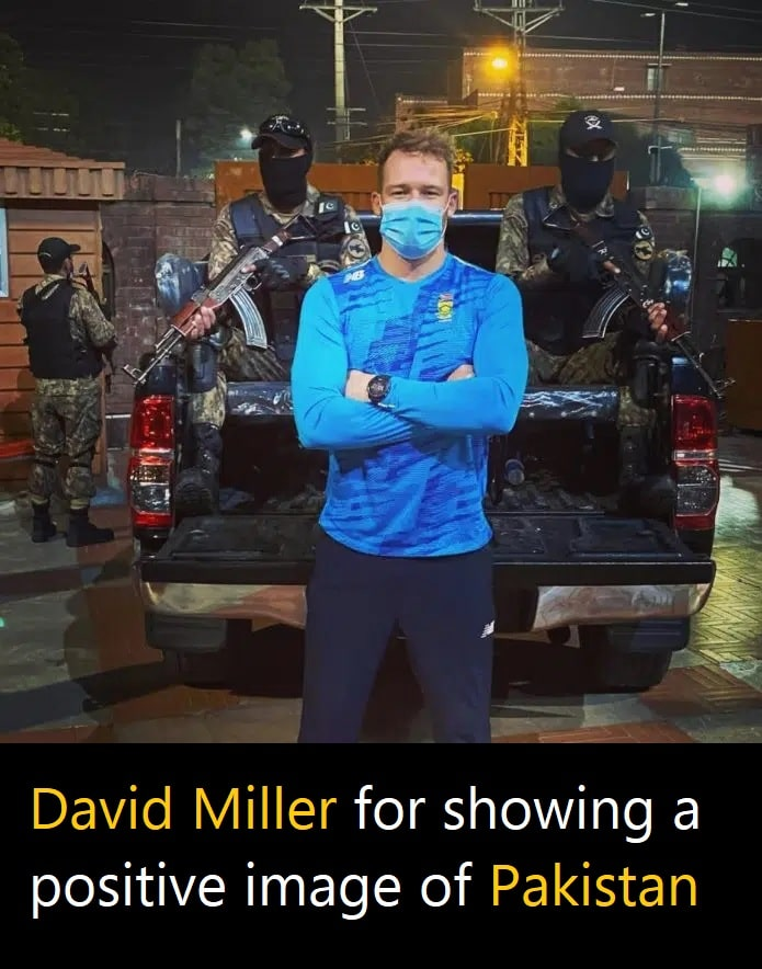 David Miller for showing a positive image of Pakistan